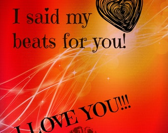 I said my heart beats for you, Love you, Quote digital download, Print Art, Instant Download, Digital Download JPG