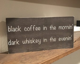 Coffee and whiskey wood sign