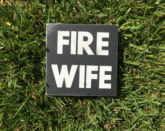 Fire Wife Wood Sign