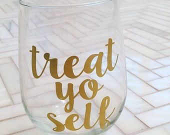 Treat Yo Self Stemless Wine Glass - Treat Yourself Wine Glass - Parks and Rec - Leslie Knope - Ron Swanson - Tom Haverford - Aziz Ansari