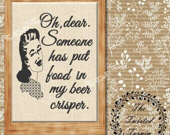 Funny Retro Vintage Woman Oh Dear Someone Put Food In My Beer Crisper Kitchen  Tea Towel