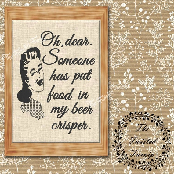 Funny Retro Vintage Woman Oh Dear Someone Put Food In My Beer Crisper Kitchen Tea Towel Apron Machine Embroidery Design 5x7