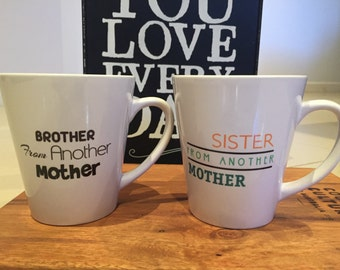 Brother from another mother, sister from another mother gift mugs