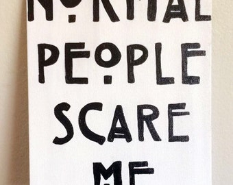 Normal People Scare Me - Painting AHS American Horror Story inspired handpainted with acrylic on canvas
