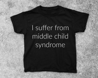 I Suffer From Middle Child Syndrome Short Sleeve Boys Tee - FREE SHIPPING - Boys Tshirt, Toddler Tshirt, Childrens Apparel, Boys Clothing