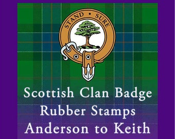 Scottish Clan Crest Badge Rubber Stamp Selected Clans Anderson through Keith