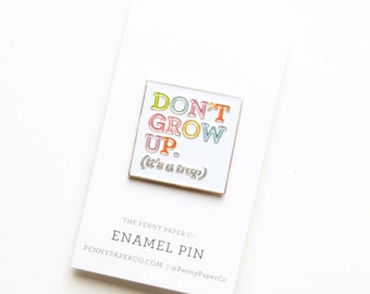 Don't Grow Up, It's A Trap Enamel Pin