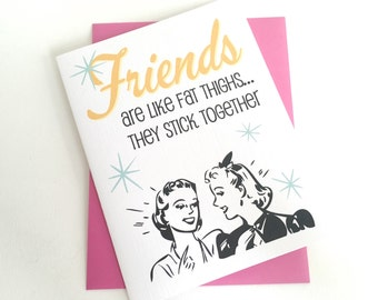Friends are like fat thighs... They stick together Card. Best Friend Birthday Card. Bestie Birthday Card. Everyday Card. Made in the Midwest