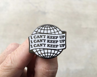 I Can't Keep Up - Hard Enamel Lapel Pin