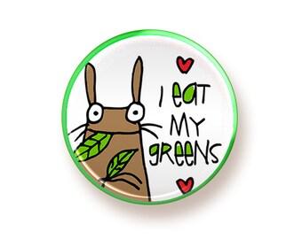 I Eat My Greens - round magnet