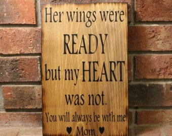 Rustic wood sign Her wings were Ready but my Heart was Not Country wooden Memorial Gift in memory of Loss of loved one sign