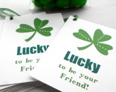 Handmade St Patrick's Day Tags - Lucky to be Your Friend Tags - Shamrock Tags - St Patricks Day Party Favor Tags - Irish Tags