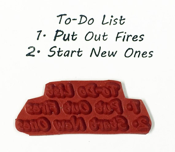 Altered Attic Unmounted Rubber Stamp - To Do List Put Out Fires Start New Ones - Funny Sarcastic Life Quote Greeting Card Scrapbook