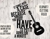 it comes with a case because guitar svg, music svg, quote svg, tshirt svg, tshirt designs, music clipart, svg files, musician svg, cut files