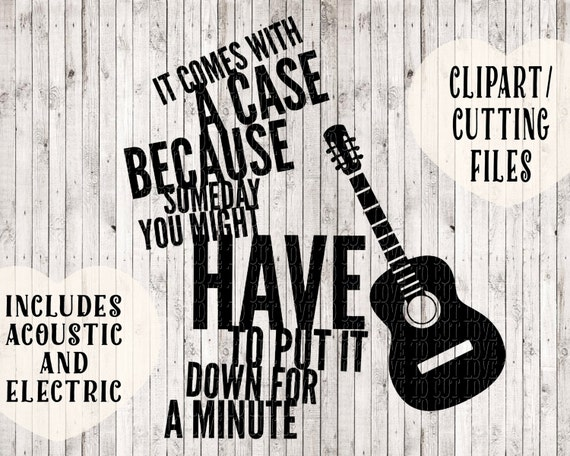 It Comes With A Case Because Guitar Svg Music Svg Quote