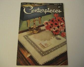 Vintage Priscilla Centerpieces - Crochet & Knitted - Book No. 267 - 1951
