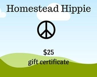 25 dollar GIFT CERTIFICATE to spend at Homestead Hippie
