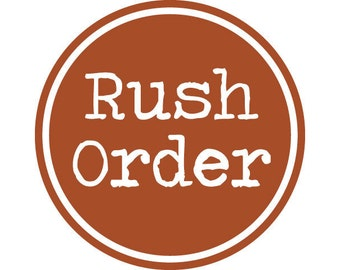 Rush Order Fee - includes Priority Mail