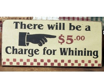 There will be a 5.00 charge for whining primitive wood sign