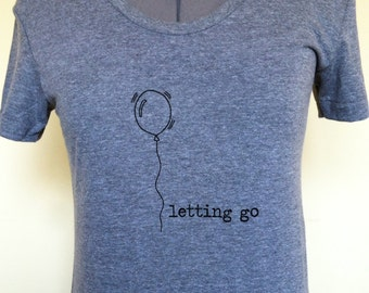 Letting Go T-Shirt Womens Fitted Style Sizes Small Through XLarge