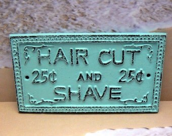 Hair Cut and Shave 25 Twenty Five Cents Cast Iron Sign Cottage Chic Beach Beachy Light Blue Shabby Style Chic French Decor Cottage Chic