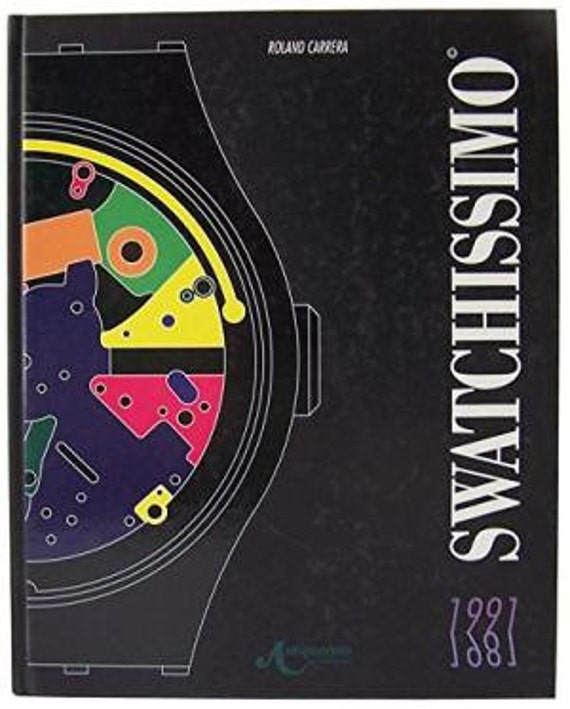 Swatchissimo Swatch Wrist Watch collectors reference book hardcover by Roland Carrera Antiquorum 1991