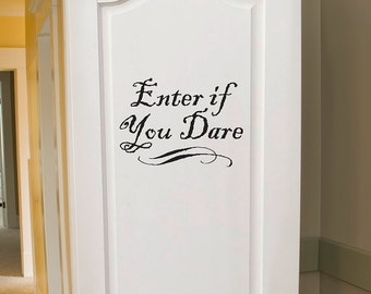 Enter If You Dare vinyl decal, pirate decor, Halloween decal, door decal, party sign, boys bedroom decal