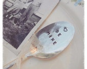 Hand Stamped Valentine's Day spoon Be Mine