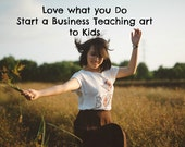 Business Venture Art Classes to Kids FULL ACCESS to Marketing and Lessons and Contracts