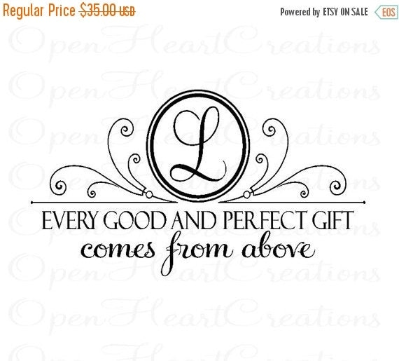 ON SALE Every Good and Perfect Gift Vinyl Wall Decal - Baby Nursery Wall Art - Personalized Initial Wall Decal with Scripture 20H X 36W Ba01