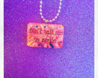 Don't Tell Me To Smile Necklace