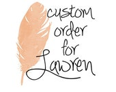 Custom Order for Lawren