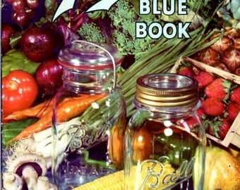 Ball Blue Book Canning and Preserving Recipes Vintage 1943 Canning Vegetables Fruits Meat Fish Poultry Jam Butter Cookbook Cook Cookery Book