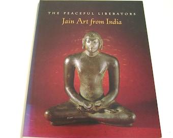 The Peaceful Liberators, Jain Art From India By Pratapaditya Pal