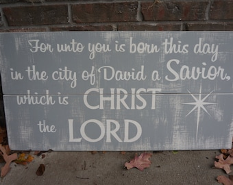 ON SALE In Stock and Ready to Ship For Unto You is Born this day a Savior Christ the Lord Large Rustic Christmas Sign Decor