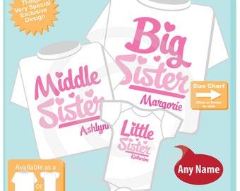 Set of Three - Big Sister Middle Sister Little Sister Matching Set of Tees or Onesies - Coordinating Sibling Outfits - Custom 10302015a