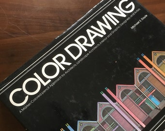 Color Drawing: A Marker/Colored Approach for Architects, Landscape Architects, Interior and Graphic Designers and Artists. Michael Doyle.