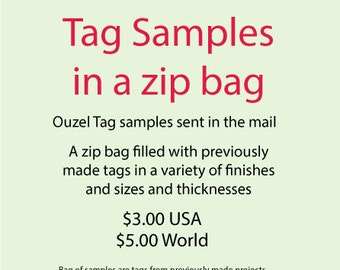 Sample Tags in a zip bag.  Samples and Examples of the work we can do.