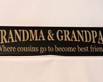Primitive Country Sign - Grandma and Grandpa's Where cousins go to become best friends - Painted Wall Sign, Grandparents sign, Ready to Ship