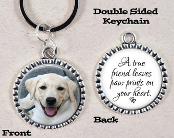 Pet Memorial Keychain, Custom Pet Key Chain, In Loving Memory, Double Sided, A true friend leaves paw prints on your heart