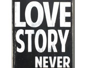 A True Love Story Never Ends Heavily Distressed Sign in Black Vintage Style