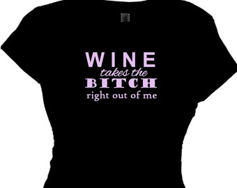 Wine Takes The BITCH right out of me Girls Weekend T-Shirt Women Funny Party Gift Women's  Beach Week Apparel Vacation Clothes Wine Parties