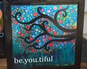 Wall Art or Desktop Art -Be.You.Tiful . FREE SHIPPING