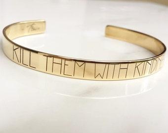 Kill Them With Kindness Bracelet . Engraved Jewelry . Personal Mantra Bracelet . Kill 'em with kindness