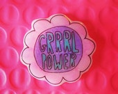 Grrrl power, girl power lapel, flower pin, Feminist brooch, Riot Grrrl Pin, badge, 90's kid, tumblr, holographic glitter, slime, punk rock