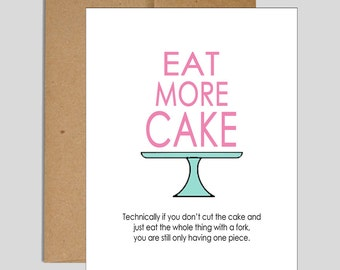 Eat More Cake // Funny Birthday Card // A2 sized Card with Envelope