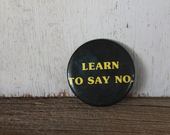 Learn To Say NO, Vintage Pin, Lapel Pin, Collectible Pin