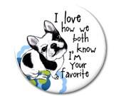 Favorite French Bulldog Magnet or Pinback Button- W9