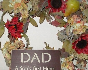 ON SALE TODAY Dad A Son's First Hero, A Daughter's First Love Wooden Sign Father's Day Gift You Pick Colors