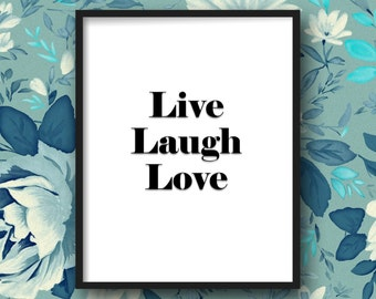 Live Laugh Love Inspirational poster, digital download, well decor, mottos, minimal, gift idea, inspiration, black white quote, life motto